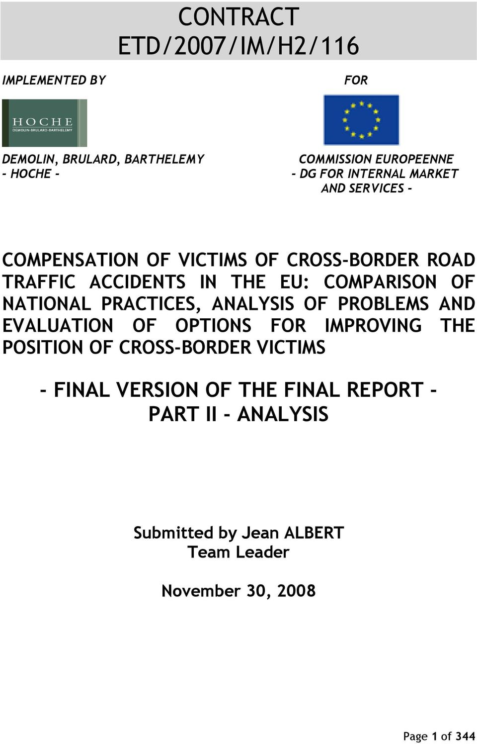 NATIONAL PRACTICES, ANALYSIS OF PROBLEMS AND EVALUATION OF OPTIONS FOR IMPROVING THE POSITION OF CROSS-BORDER VICTIMS -