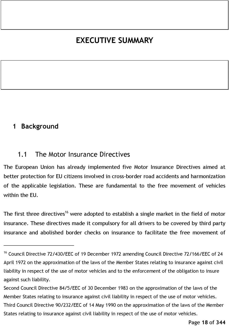 harmonization of the applicable legislation. These are fundamental to the free movement of vehicles within the EU.