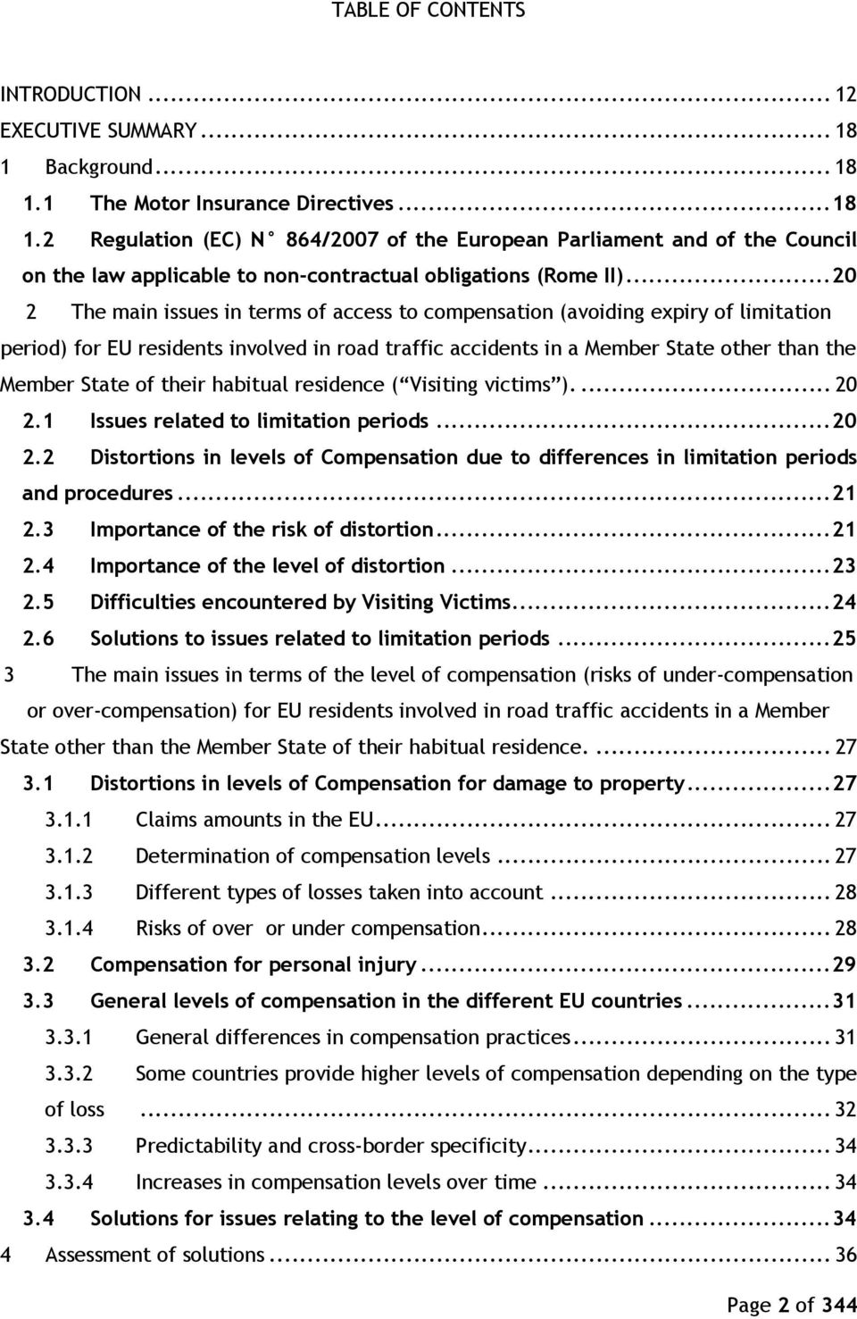 ..20 2 The main issues in terms of access to compensation (avoiding expiry of limitation period) for EU residents involved in road traffic accidents in a Member State other than the Member State of