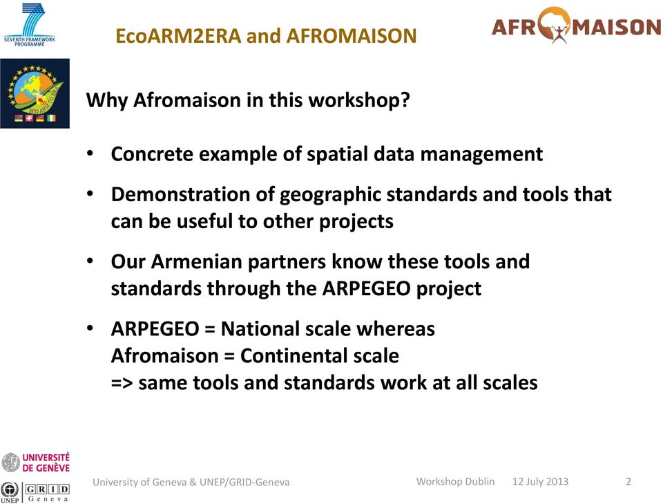 that can be useful to other projects Our Armenian partners know these tools and standards