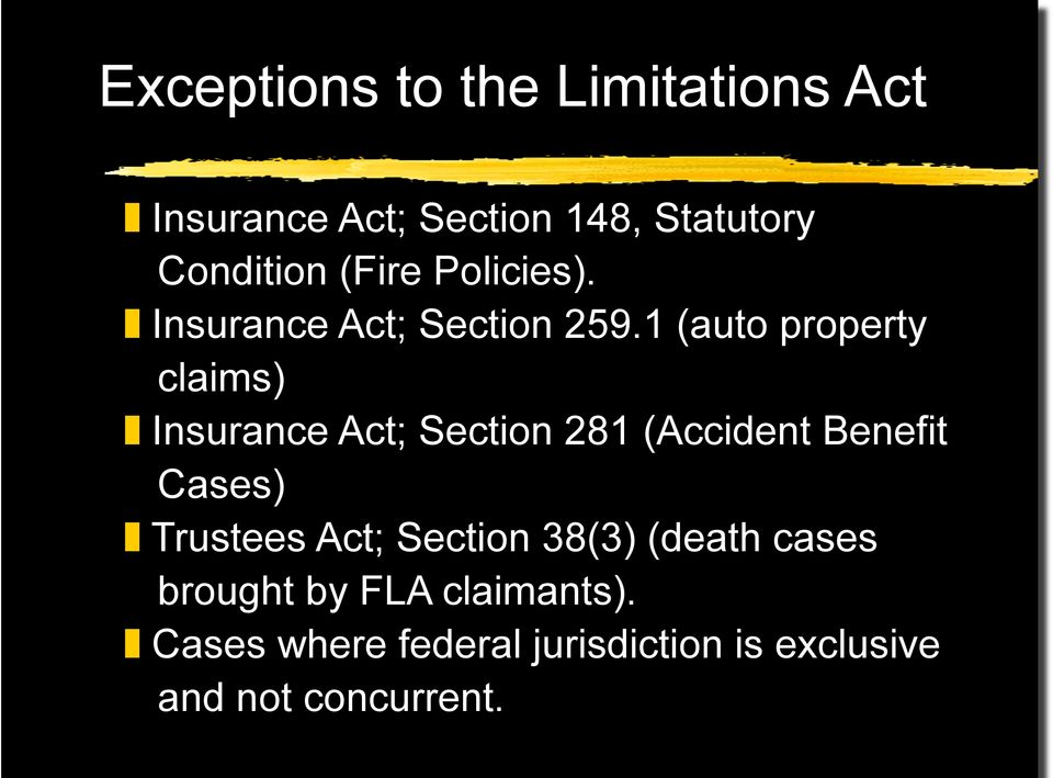 1 (auto property claims) Insurance Act; Section 281 (Accident Benefit Cases)