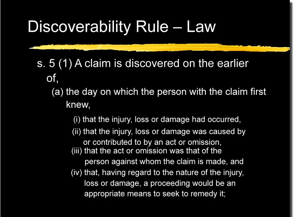 injury, loss or damage had occurred, (ii) that the injury, loss or damage was caused by or contributed to by an act or