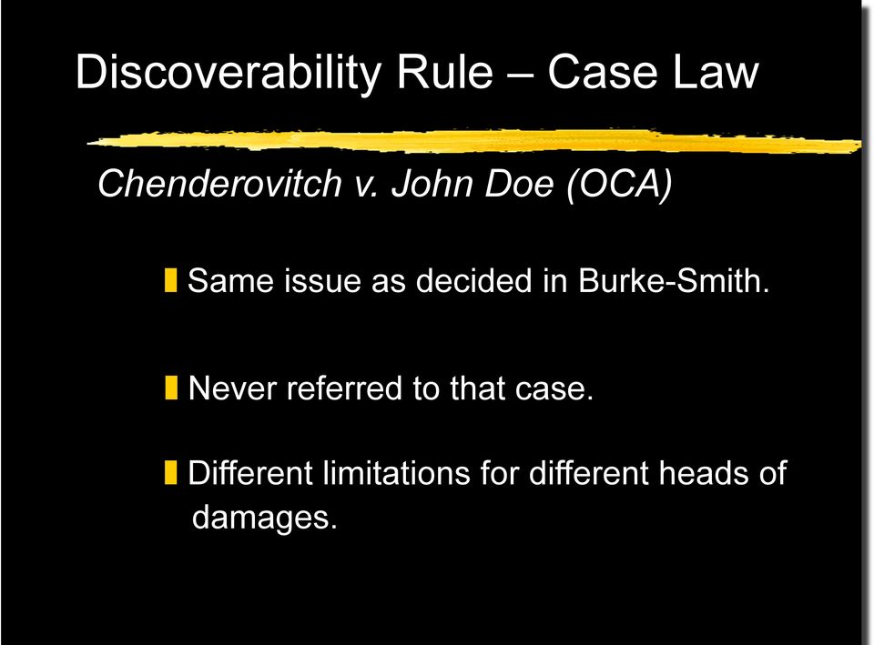 Burke-Smith. Never referred to that case.