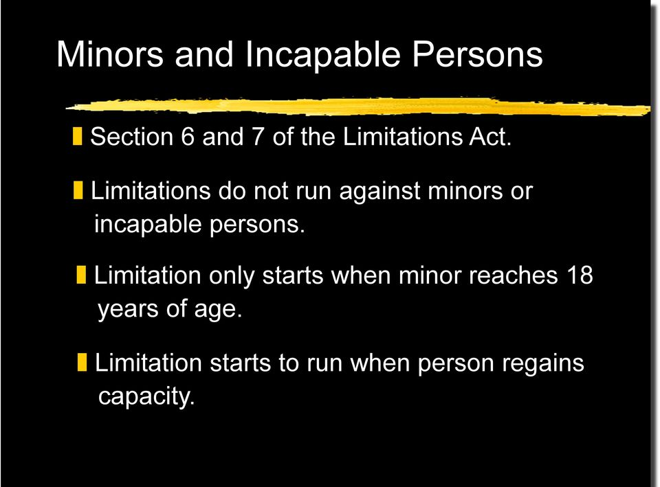 Limitations do not run against minors or incapable persons.