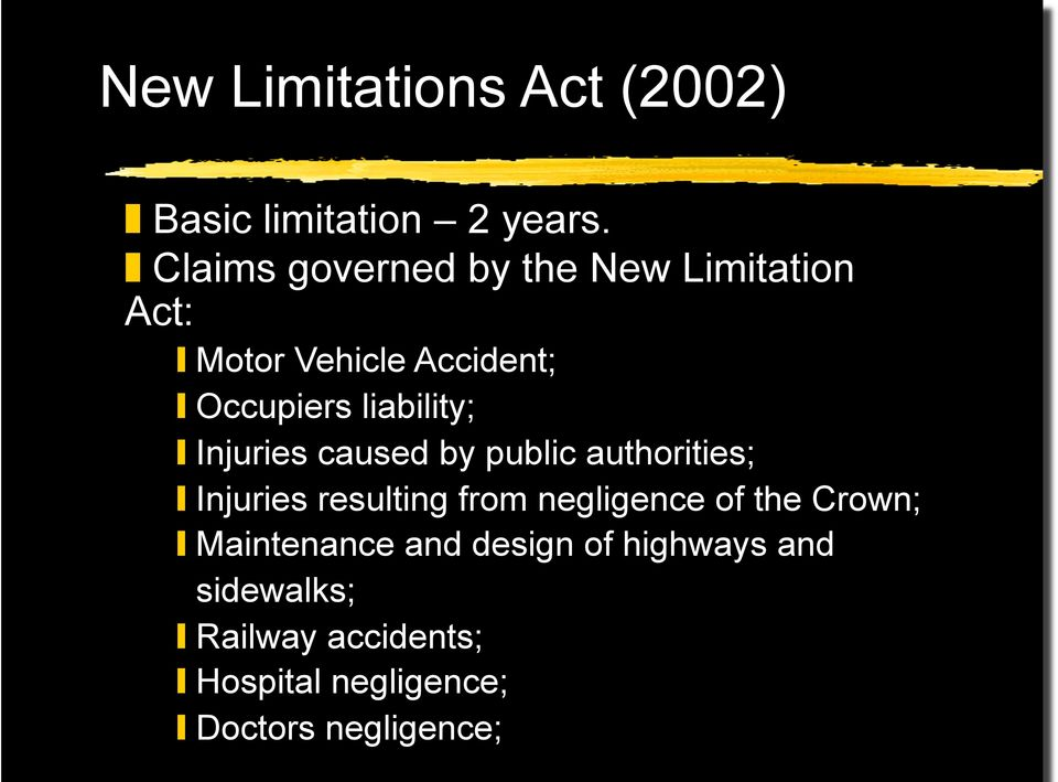 liability; Injuries caused by public authorities; Injuries resulting from negligence
