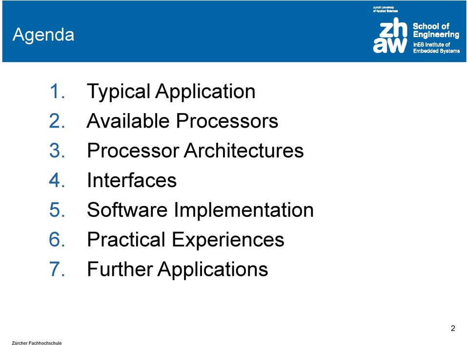 Processor Architectures. Interfaces 5.