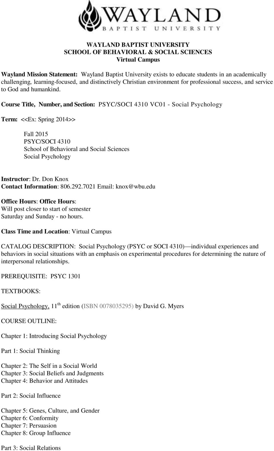 Course Title, Number, and Section: PSYC/SOCI 4310 VC01 - Social Psychology Term: <<Ex: Spring 2014>> Fall 2015 PSYC/SOCI 4310 School of Behavioral and Social Sciences Social Psychology Instructor: Dr.