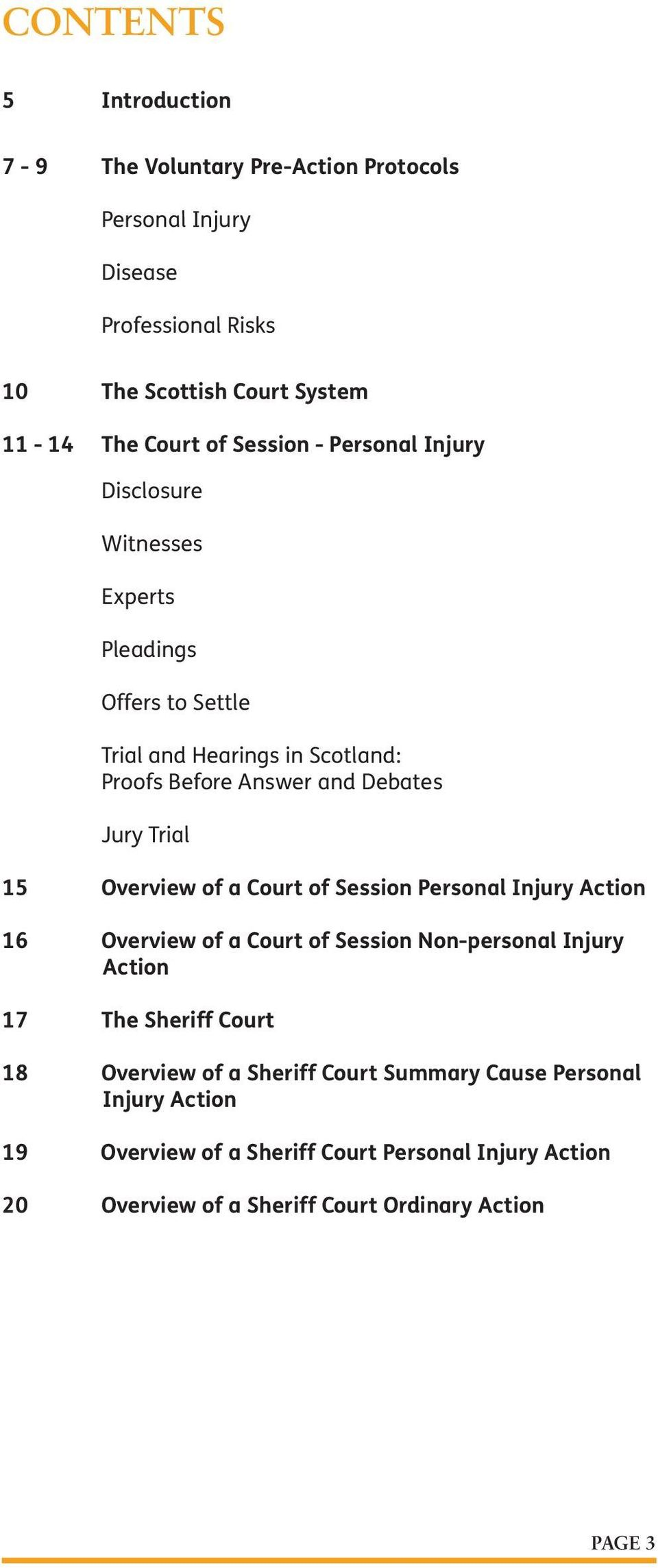 Trial 15 Overview of a Court of Session Personal Injury Action 16 Overview of a Court of Session Non-personal Injury Action 17 The Sheriff Court 18 Overview