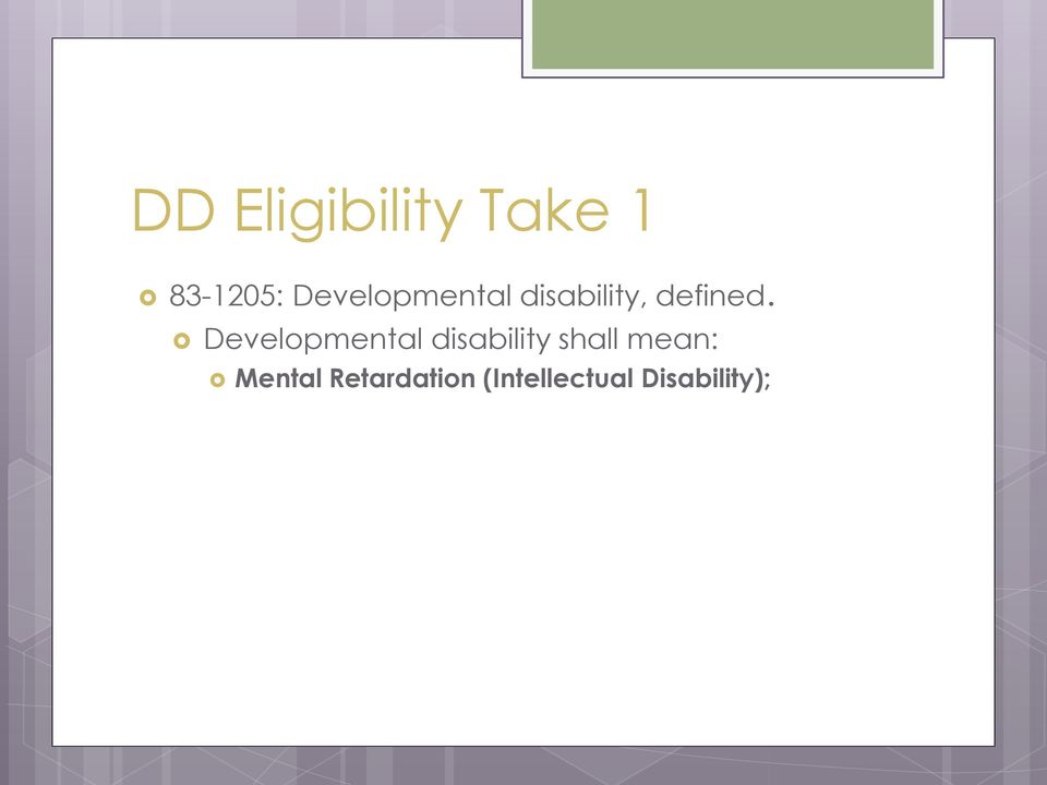 Developmental disability shall mean: