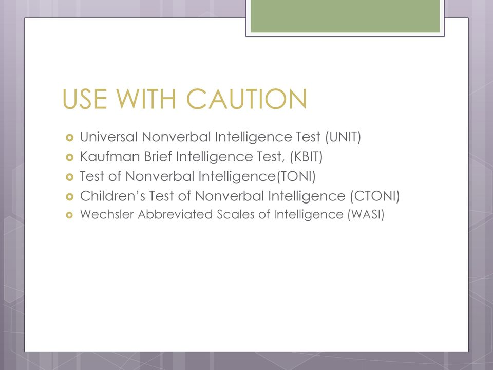Nonverbal Intelligence(TONI) Children s Test of Nonverbal
