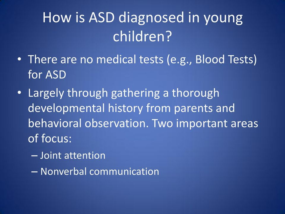 , Blood Tests) for ASD Largely through gathering a thorough