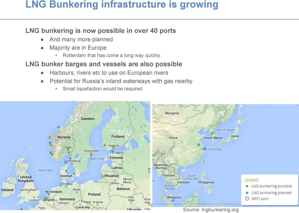LNG bunker barges and vessels are also possible Harbours, rivers etc to use on European rivers