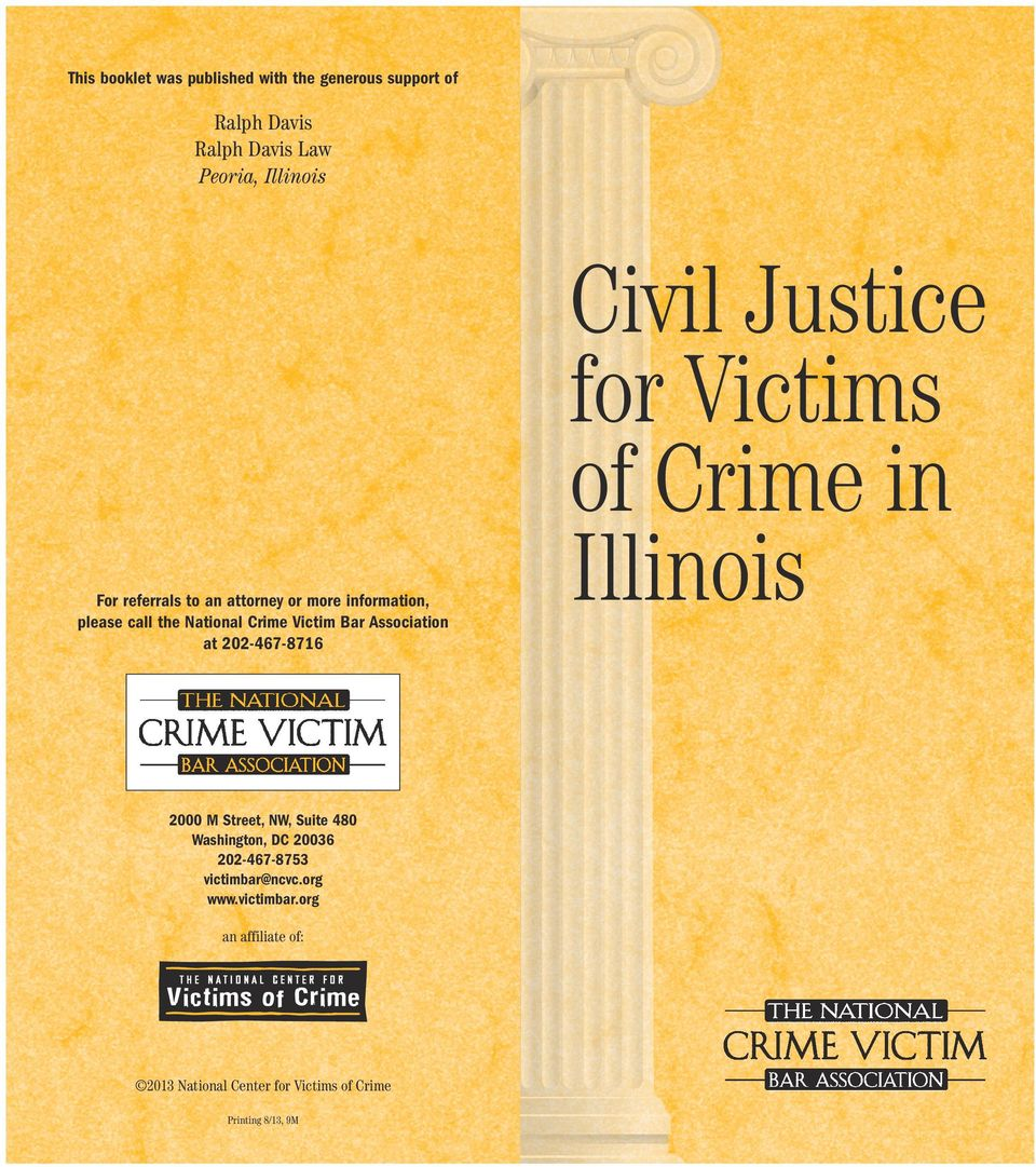 Victims of Crime in Illinois 2000 M Street, NW, Suite 480 Washington, DC 20036 202-467-8753 victimbar@ncvc.org www.