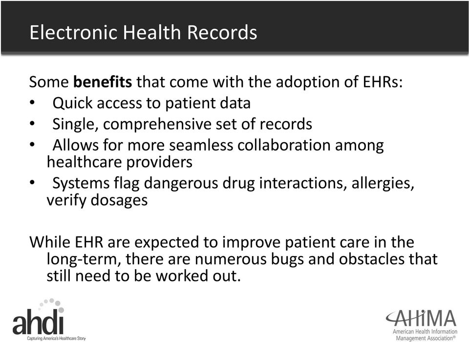 providers Systems flag dangerous drug interactions, allergies, verify dosages While EHR are expected to