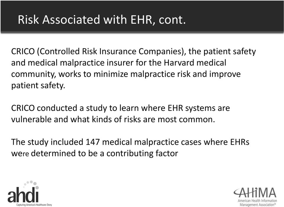 Harvard medical community, works to minimize malpractice risk and improve patient safety.