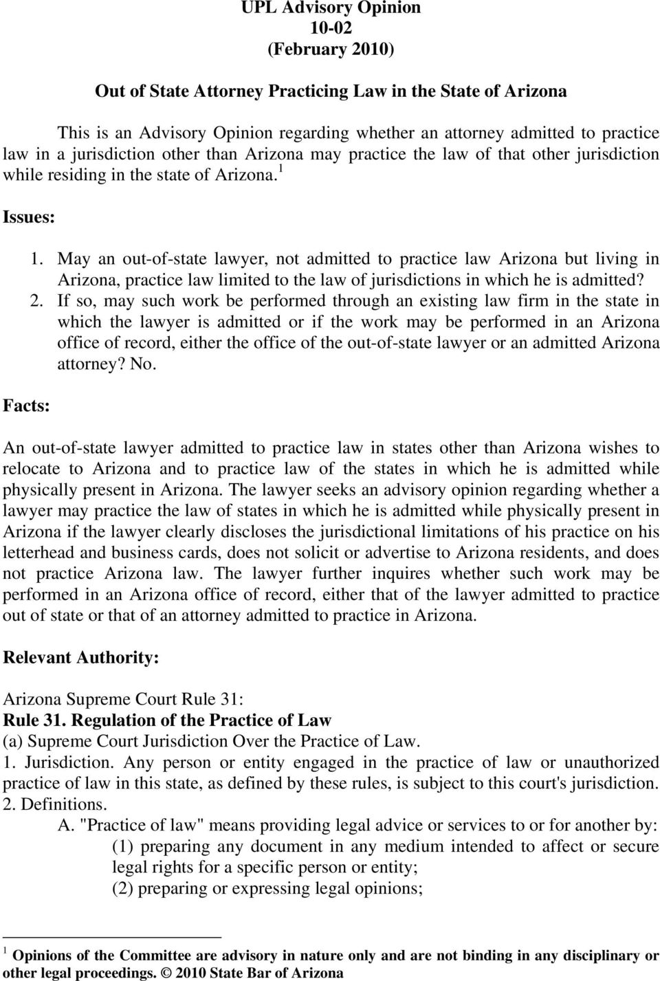 May an out-of-state lawyer, not admitted to practice law Arizona but living in Arizona, practice law limited to the law of jurisdictions in which he is admitted? 2.
