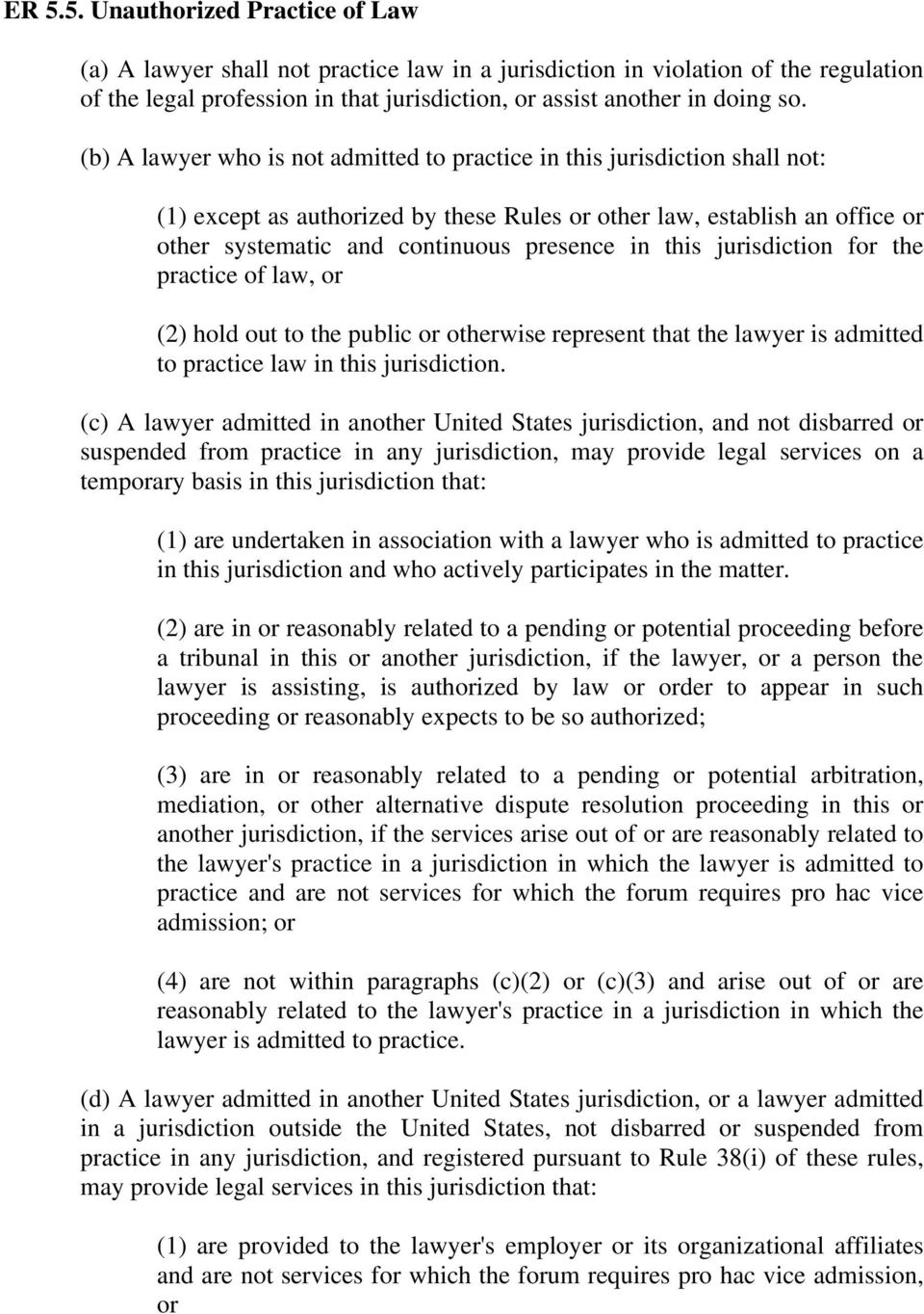 this jurisdiction for the practice of law, or (2) hold out to the public or otherwise represent that the lawyer is admitted to practice law in this jurisdiction.