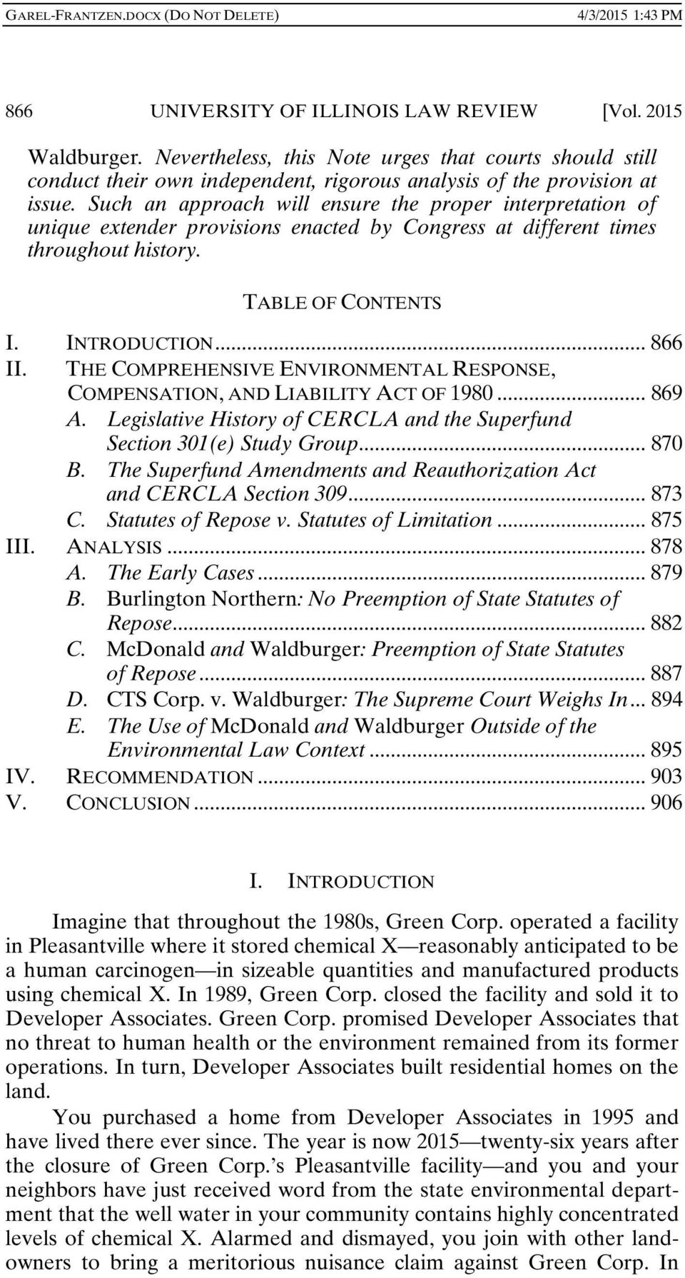 THE COMPREHENSIVE ENVIRONMENTAL RESPONSE, COMPENSATION, AND LIABILITY ACT OF 1980... 869 A. Legislative History of CERCLA and the Superfund Section 301(e) Study Group... 870 B.