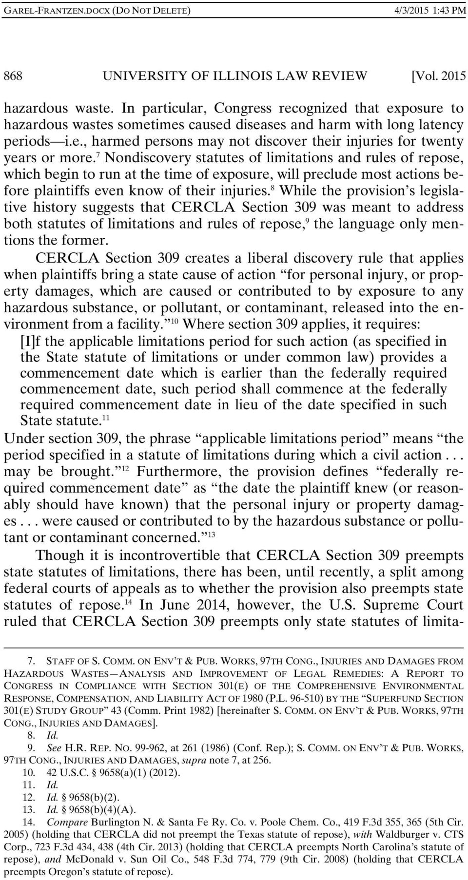 8 While the provision s legislative history suggests that CERCLA Section 309 was meant to address both statutes of limitations and rules of repose, 9 the language only mentions the former.