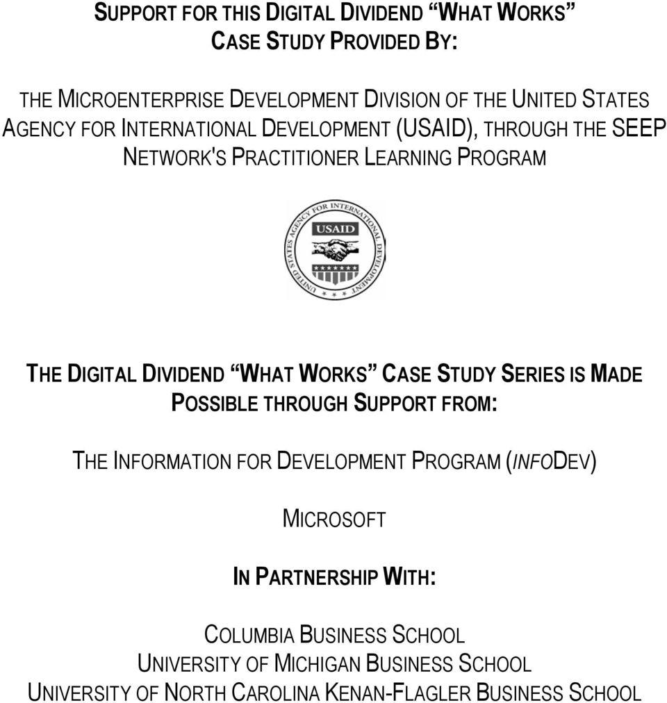 WORKS CASE STUDY SERIES IS MADE POSSIBLE THROUGH SUPPORT FROM: THE INFORMATION FOR DEVELOPMENT PROGRAM (INFODEV) MICROSOFT IN