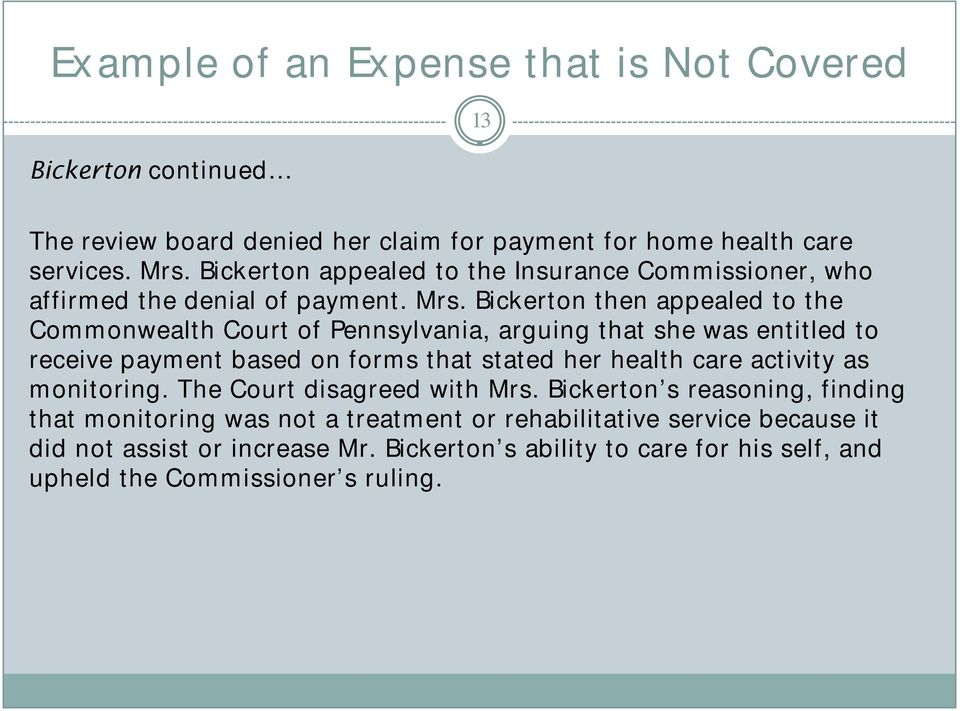 Bickerton then appealed to the Commonwealth Court of Pennsylvania, arguing that she was entitled to receive payment based on forms that stated her health care