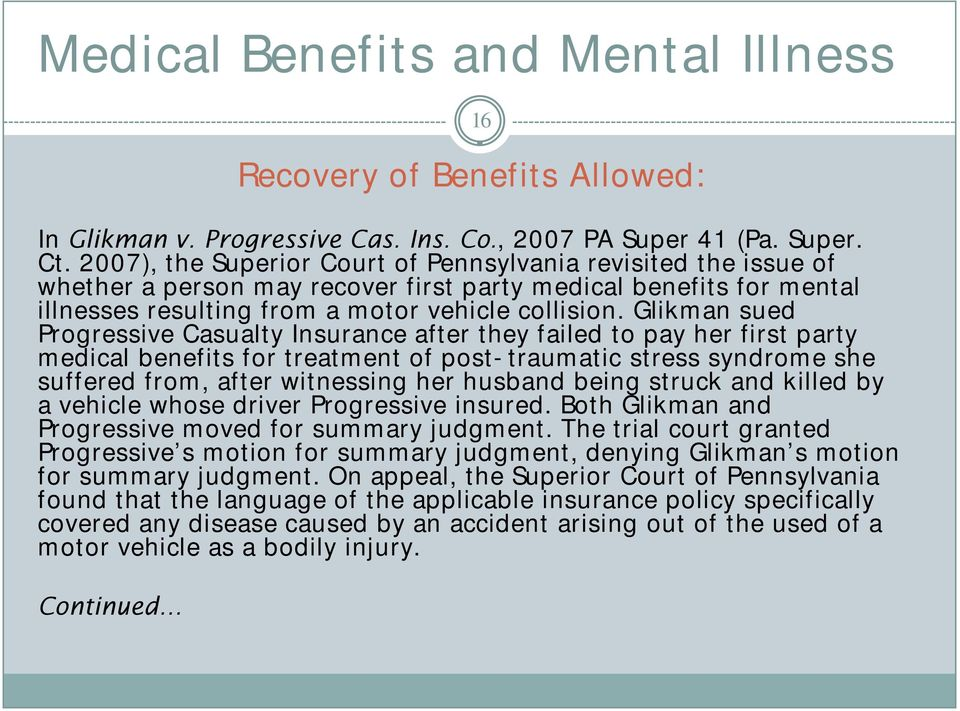Glikman sued Progressive Casualty Insurance after they failed to pay her first party medical benefits for treatment of post-traumatic stress syndrome she suffered from, after witnessing her husband