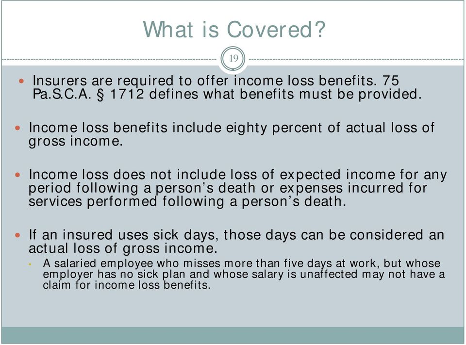 19 Income loss does not include loss of expected income for any period following a person s death or expenses incurred for services performed following a