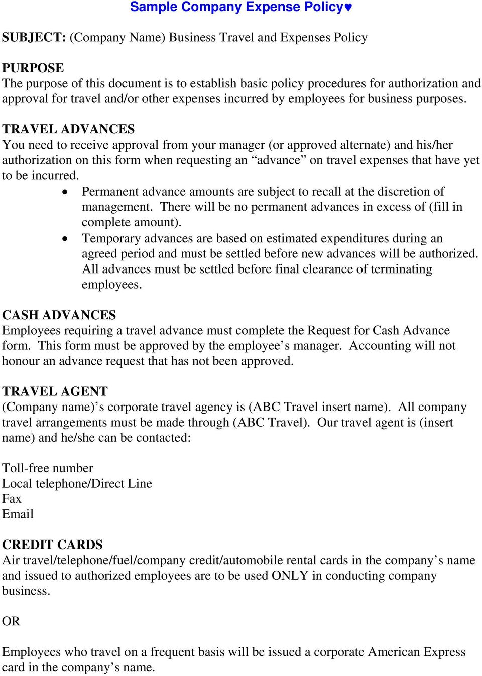 TRAVEL ADVANCES You need to receive approval from your manager (or approved alternate) and his/her authorization on this form when requesting an advance on travel expenses that have yet to be