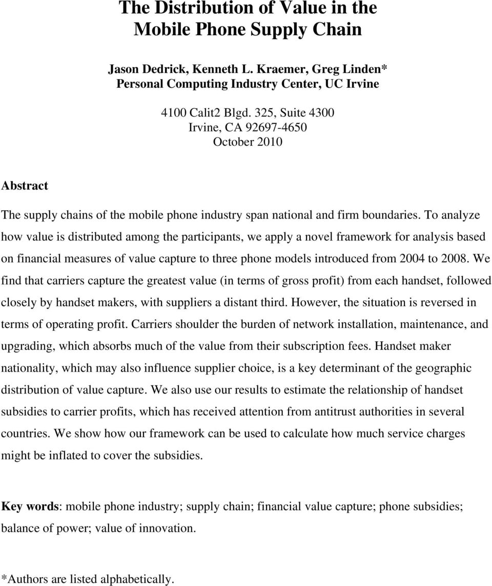 To analyze how value is distributed among the participants, we apply a novel framework for analysis based on financial measures of value capture to three phone models introduced from 2004 to 2008.