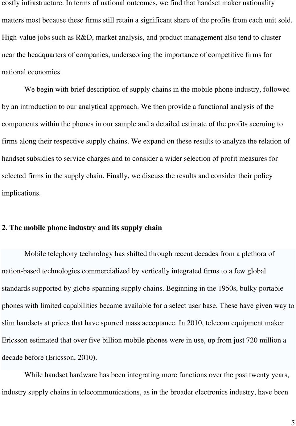 We begin with brief description of supply chains in the mobile phone industry, followed by an introduction to our analytical approach.
