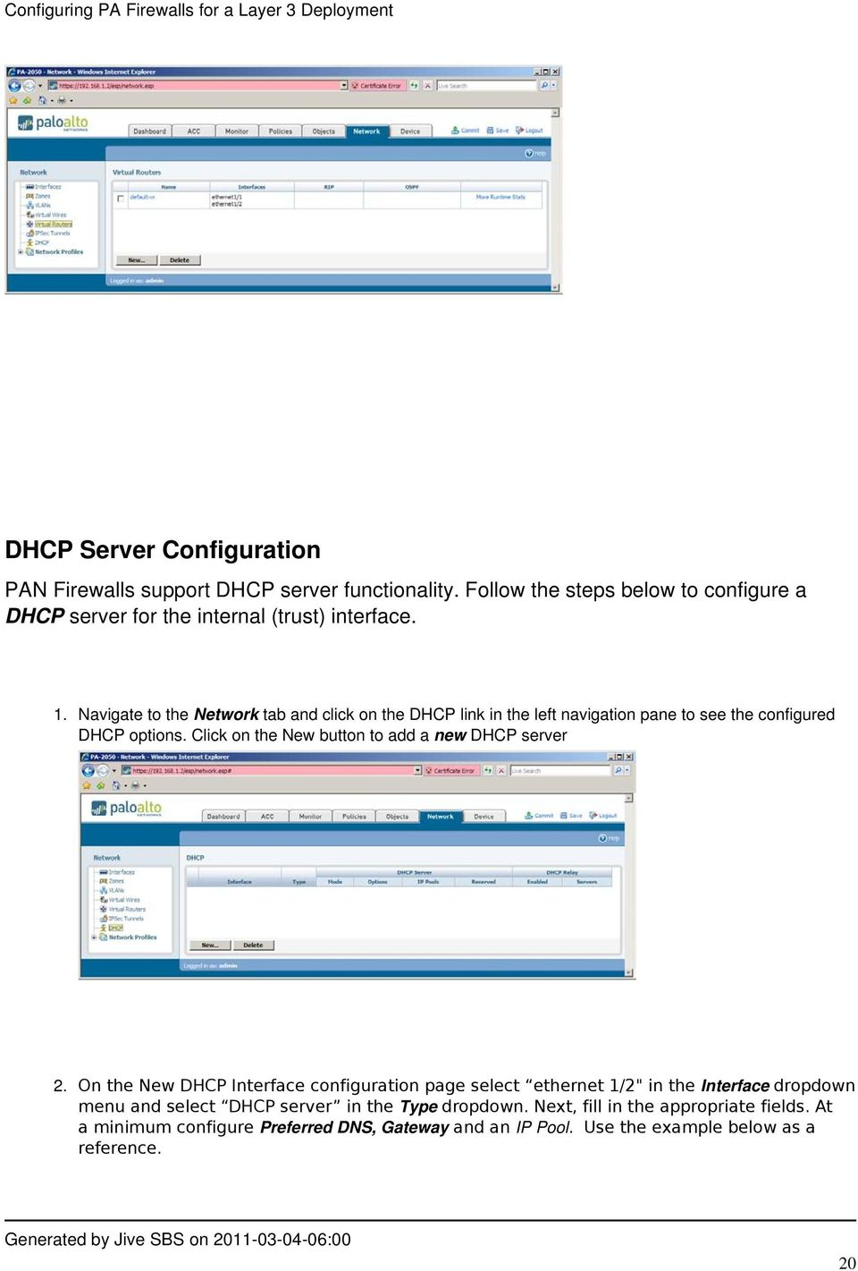 Navigate to the Network tab and click on the DHCP link in the left navigation pane to see the configured DHCP options.