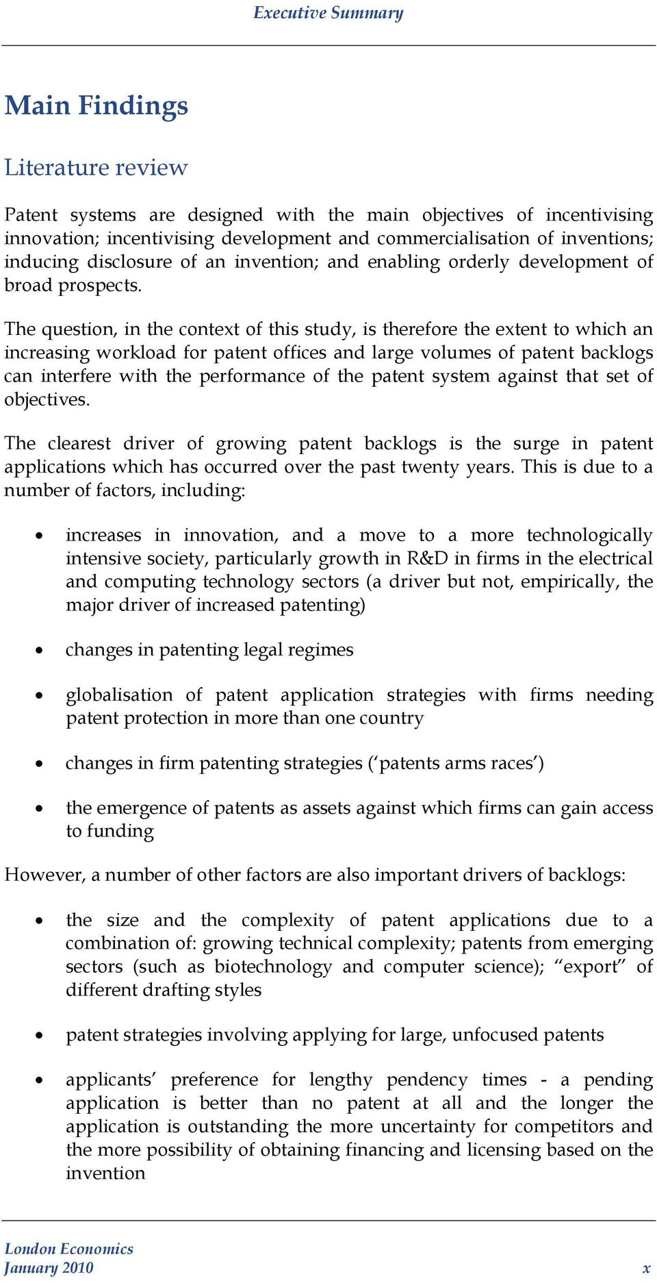 The question, in the context of this study, is therefore the extent to which an increasing workload for patent offices and large volumes of patent backlogs can interfere with the performance of the
