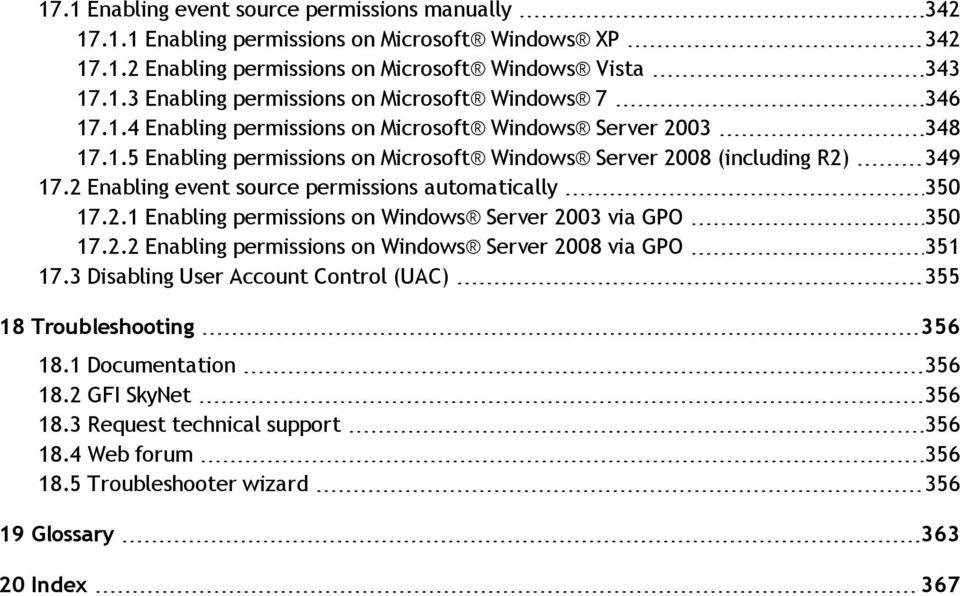 2 Enabling event source permissions automatically 350 17.2.1 Enabling permissions on Windows Server 2003 via GPO 350 17.2.2 Enabling permissions on Windows Server 2008 via GPO 351 17.