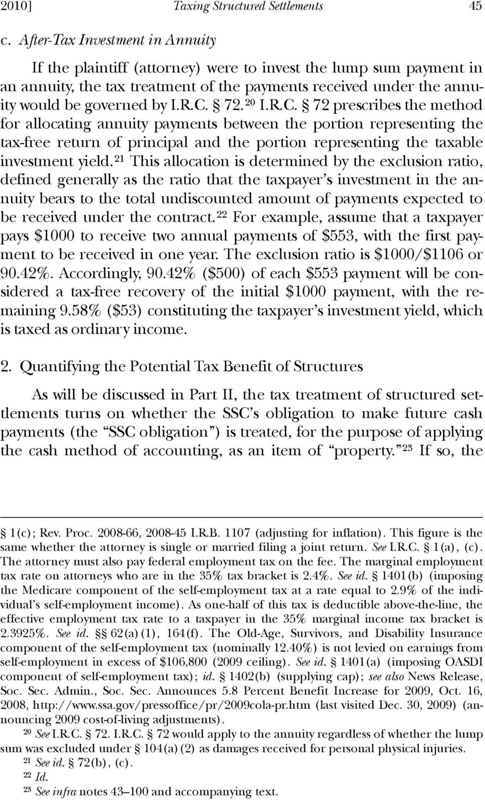 72.20 I.R.C. 72 prescribes the method for allocating annuity payments between the portion representing the tax-free return of principal and the portion representing the taxable investment yield.