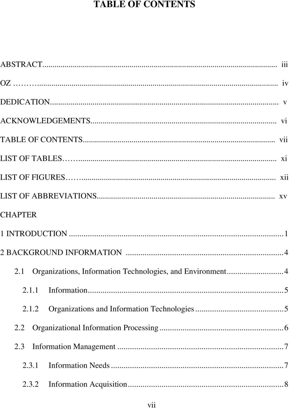 1 Organizations, Information Technologies, and Environment...4 2.1.1 Information...5 2.1.2 Organizations and Information Technologies.