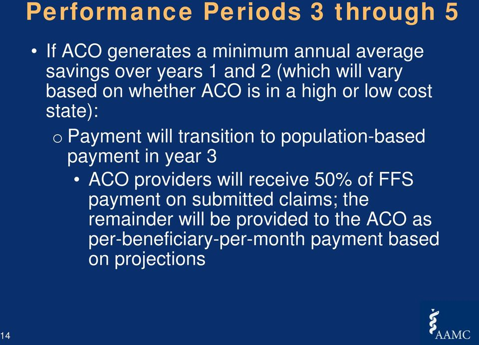 population-based payment in year 3 ACO providers will receive 50% of FFS payment on submitted claims;