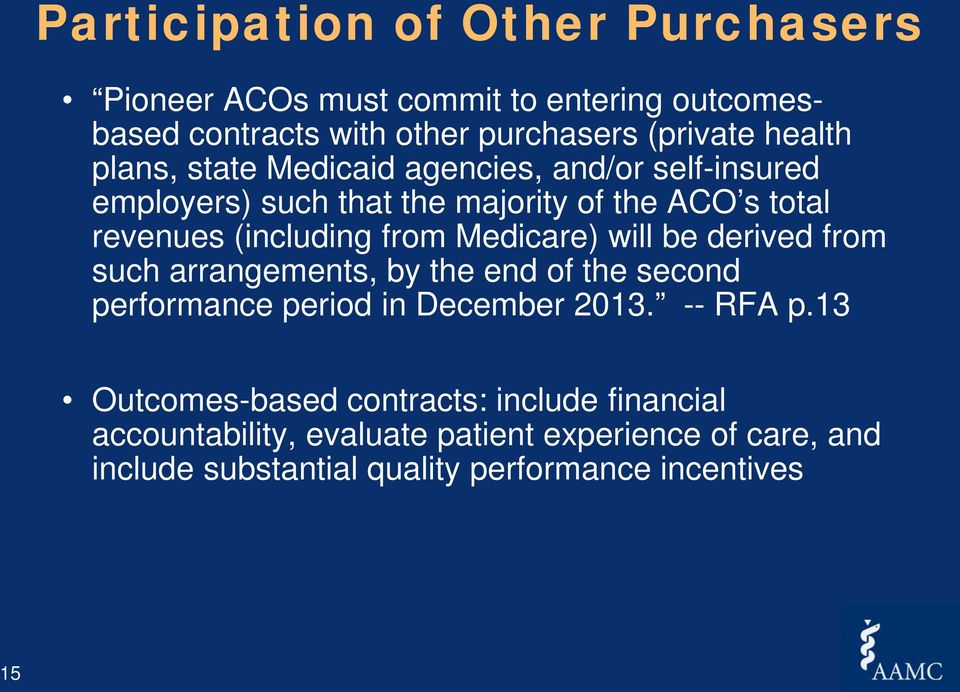 Medicare) will be derived from such arrangements, by the end of the second performance period in December 2013. -- RFA p.