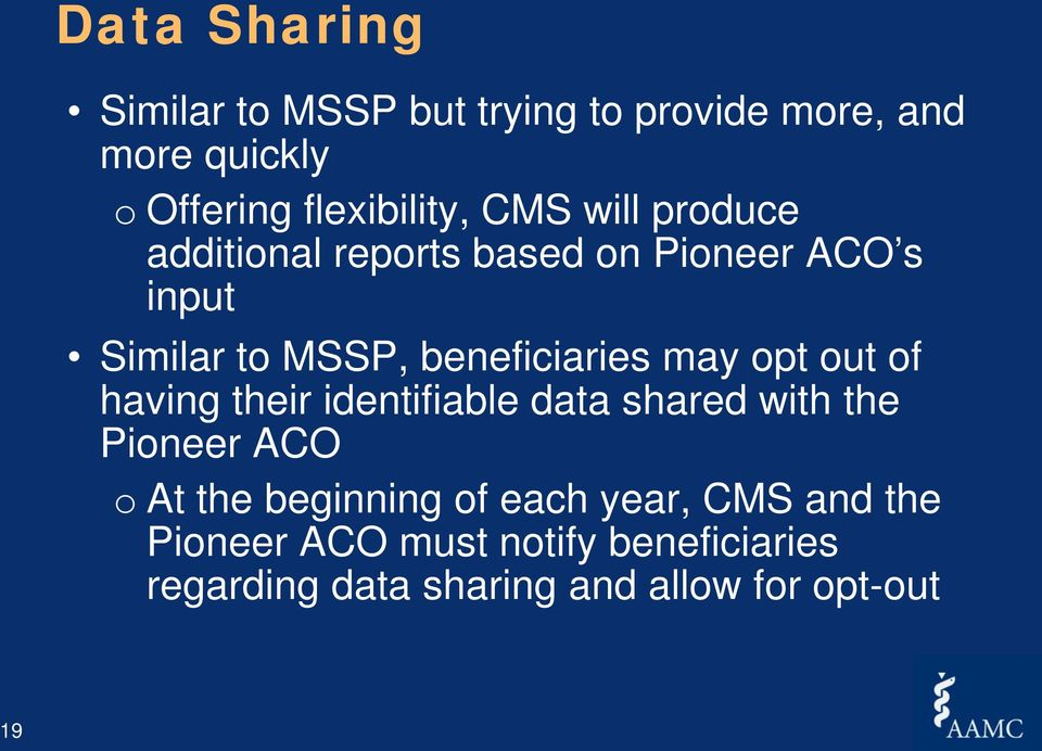 opt out of having their identifiable data shared with the Pioneer ACO o At the beginning of each