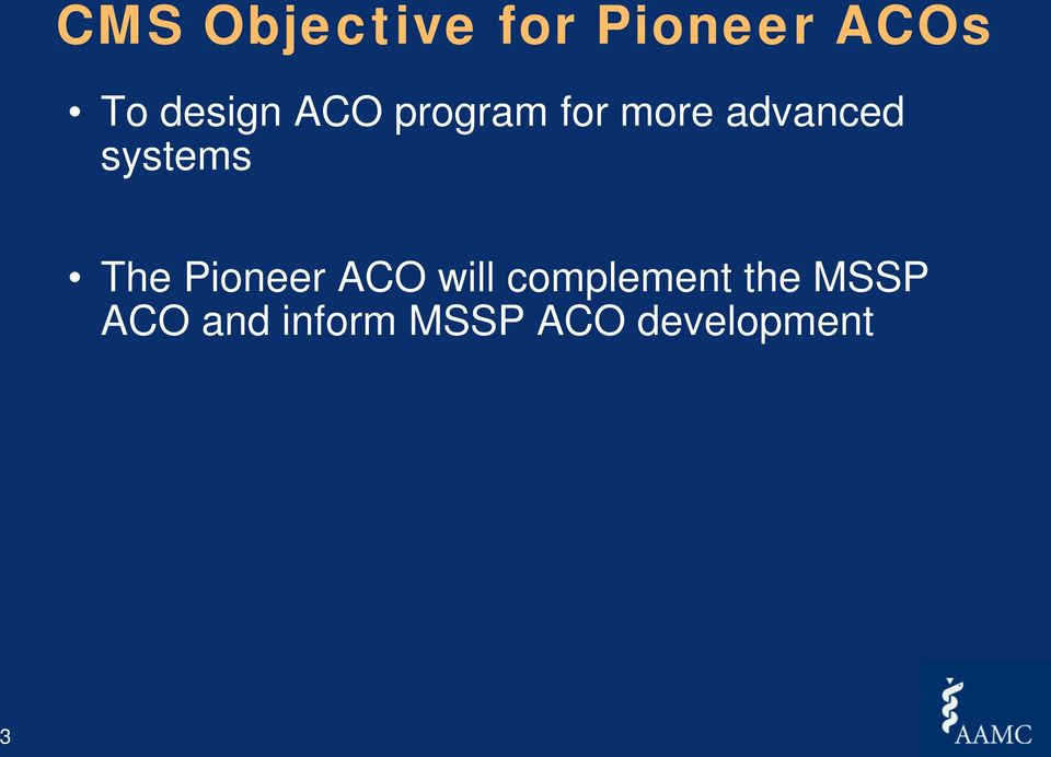 systems The Pioneer ACO will complement