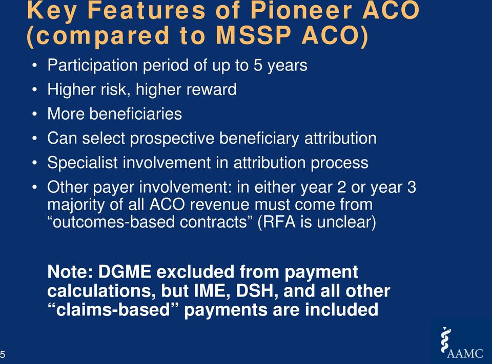 payer involvement: in either year 2 or year 3 majority of all ACO revenue must come from outcomes-based contracts (RFA