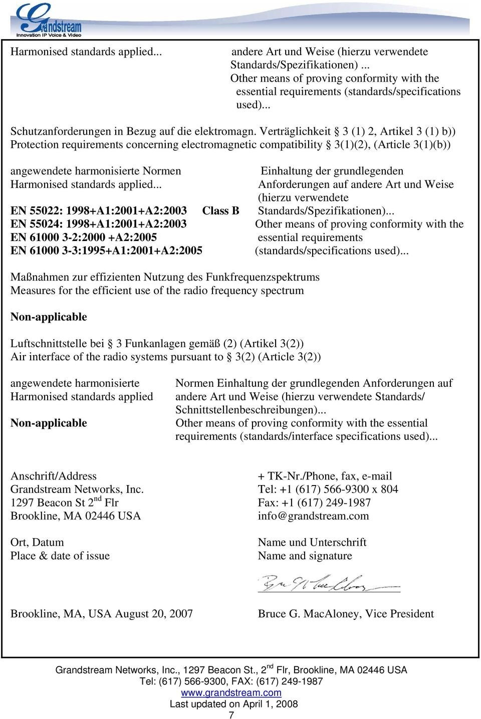 Verträglichkeit 3 (1) 2, Artikel 3 (1) b)) Protection requirements concerning electromagnetic compatibility 3(1)(2), (Article 3(1)(b)) angewendete harmonisierte Normen Einhaltung der grundlegenden