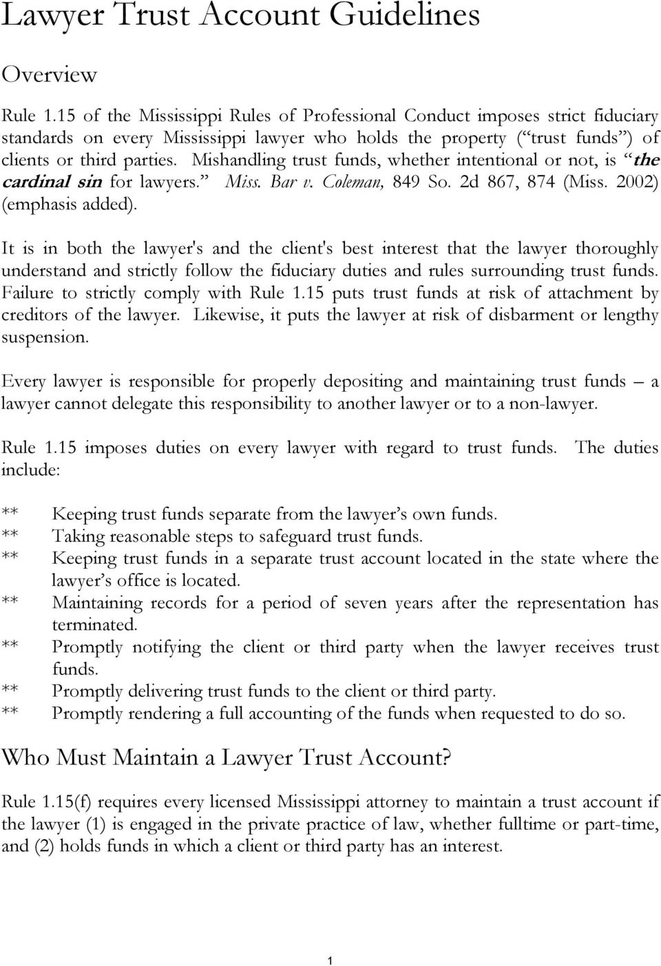 Mishandling trust funds, whether intentional or not, is the cardinal sin for lawyers. Miss. Bar v. Coleman, 849 So. 2d 867, 874 (Miss. 2002) (emphasis added).
