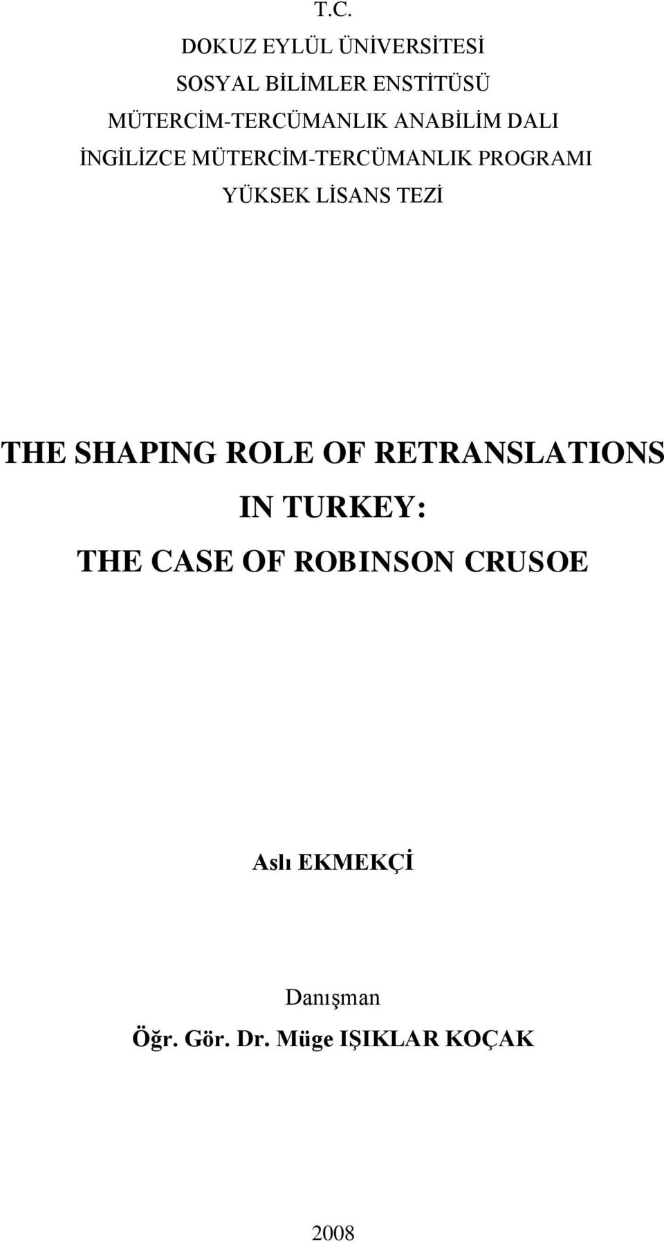 PROGRAMI YÜKSEK LĠSANS TEZĠ THE SHAPING ROLE OF RETRANSLATIONS IN