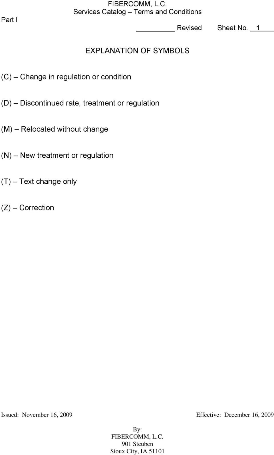 condition (D) Discontinued rate, treatment or regulation