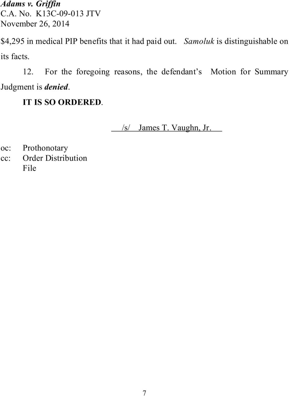 For the foregoing reasons, the defendant s Motion for Summary