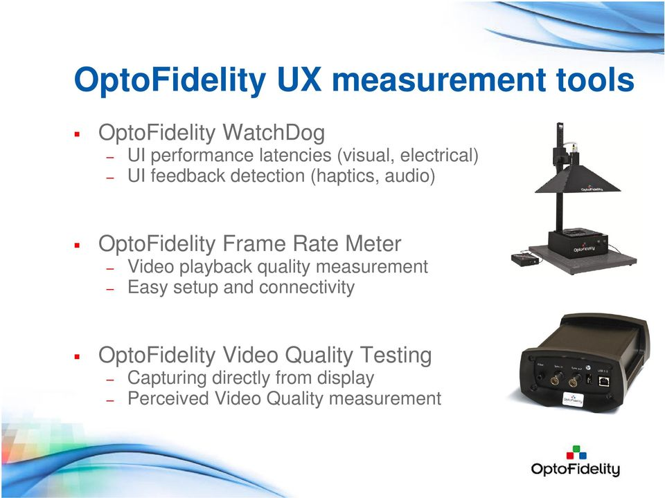 Meter Video playback quality measurement Easy setup and connectivity OptoFidelity