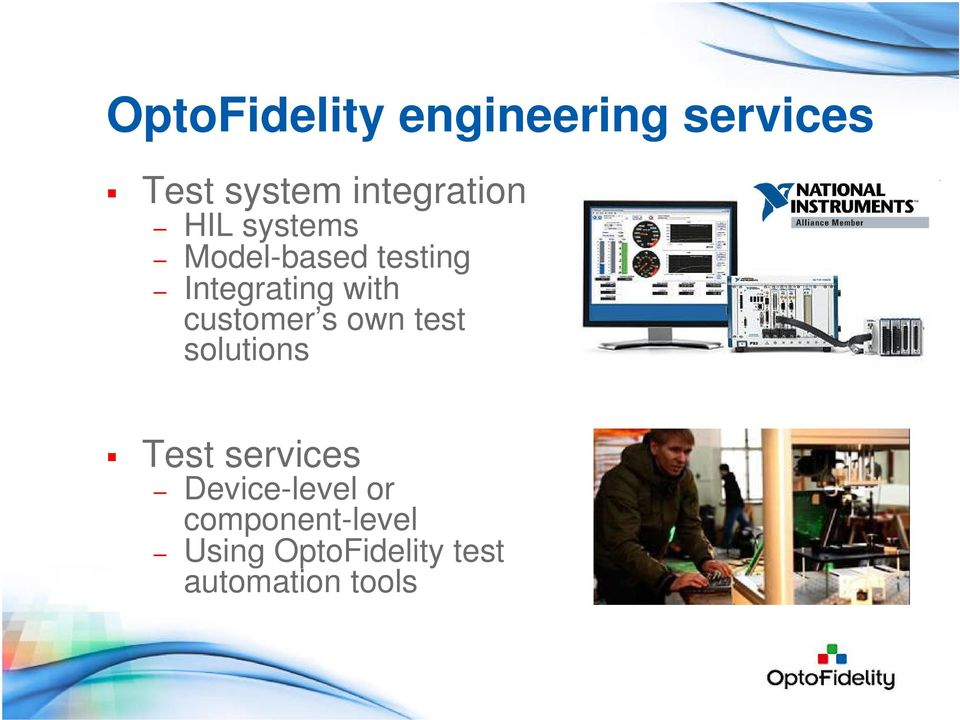 with customer s own test solutions Test services