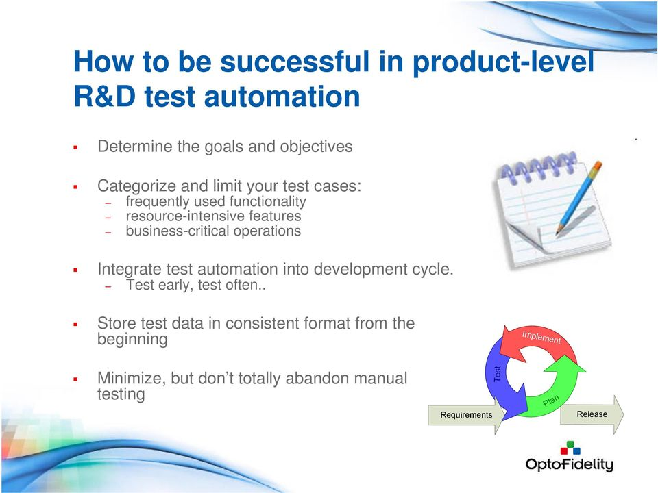 operations Integrate test automation into development cycle. Test early, test often.