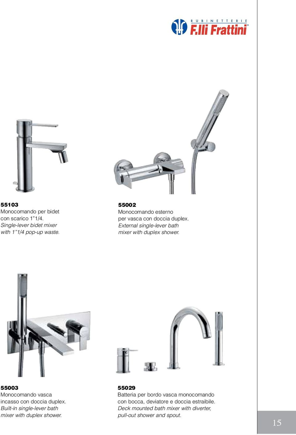 55003 Monocomando vasca incasso con doccia duplex. Built-in single-lever bath mixer with duplex shower.
