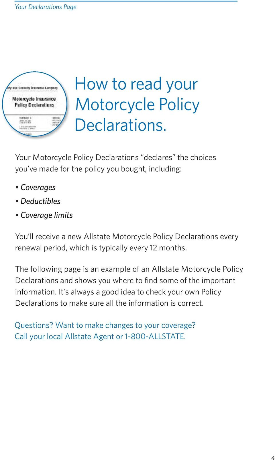 Allstate Motorcycle Policy Declarations every renewal period, which is typically every 12 months.
